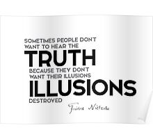 hear the truth, illusions destroyed - nietzsche Poster