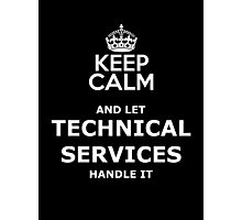 keep calm and let technical services handle it Photographic Print