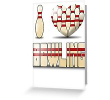 I love bowling - pins Greeting Card