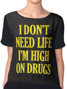 i don't need life i'm high on drugs Chiffon Top