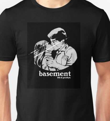 Basement (this is goodbye) Unisex T-Shirt