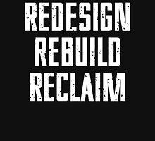REDESIGN REBUILD RECLAIM Unisex T-Shirt