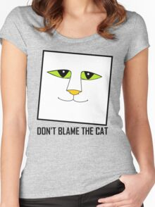 DON'T BLAME THE CAT Women's Fitted Scoop T-Shirt