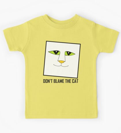 DON'T BLAME THE CAT Kids Tee