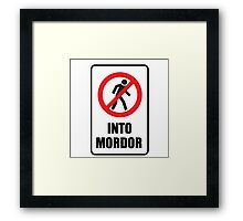 One Does Not Simply Walk Into Mordor  Framed Print