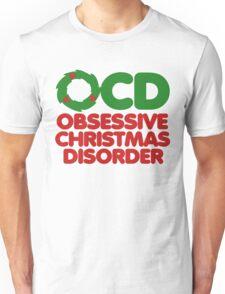 OCD Obsessive Christmas Disorder  Unisex T-Shirt