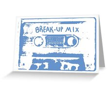 Break-Up Mix Greeting Card