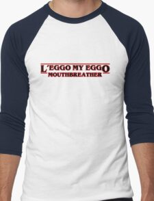 Leggo My Eggo, Mouthbreather! Stranger Things Sci-Fi Men's Baseball ¾ T-Shirt