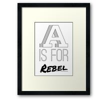 A is for Rebel Framed Print