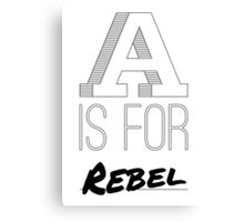 A is for Rebel Canvas Print