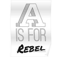 A is for Rebel Poster
