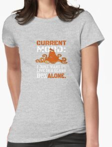 Current Mood I just want to live in glass box alone Womens Fitted T-Shirt