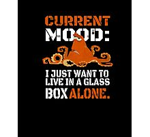 Current Mood I just want to live in glass box alone Photographic Print