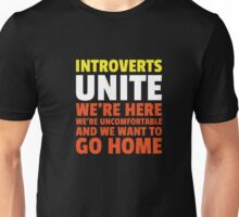 Introverts Unite We're Here We're Uncomfortable T-Shirt Unisex T-Shirt