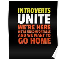 Introverts Unite We're Here We're Uncomfortable T-Shirt Poster