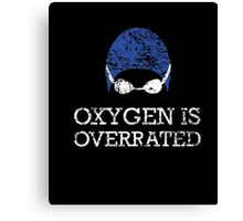 Oxygen is Overrated Shirt, Funny Swimming Swim Team Gift Canvas Print