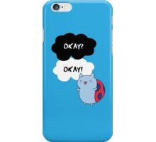Okay, Catbug! iPhone Case/Skin