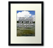 The LORD is the strength of my life Framed Print
