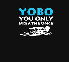Yolo Yobo You Only Breathe Once Swimming Swimmer T-Shirt Unisex T-Shirt