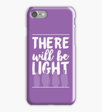 There Will Be Light | Next to Normal iPhone Case/Skin