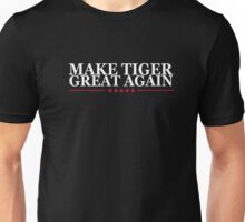 Tiger T-Shirt: MAKE TIGER GREAT AGAIN Shirt Special Gift Unisex T-Shirt