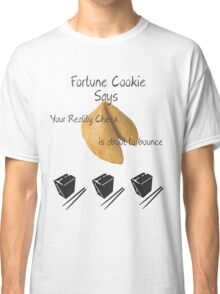 Fortune Cookie Says Classic T-Shirt