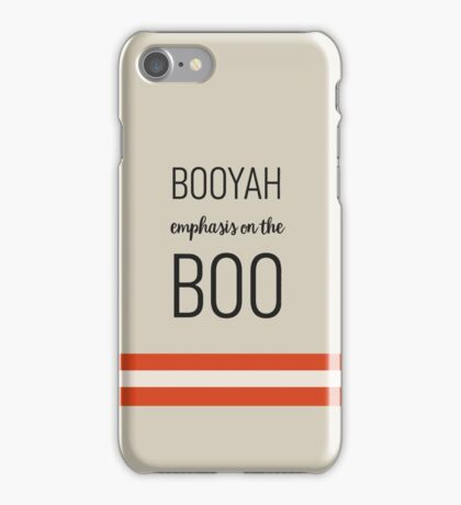 Booyah! Emphasis on the Boo iPhone Case/Skin