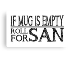 If Mug Is Empty (White) Canvas Print