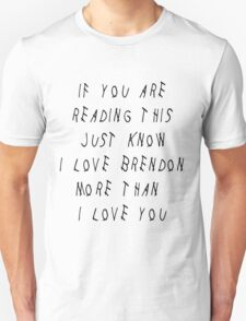 I Love Brendon More Unisex T-Shirt