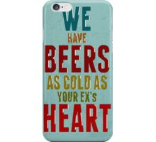 we have very cold beer iPhone Case/Skin