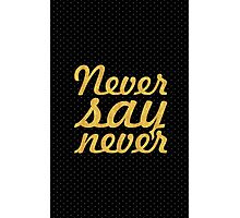 """Never say never... """"Justin Bieber"""" Motivational Quote Photographic Print"""
