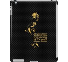 The foundation of every state... Education Quote iPad Case/Skin