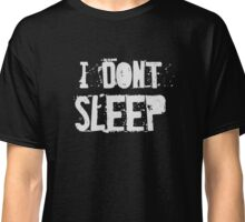 I don't sleep - Insomnia Classic T-Shirt