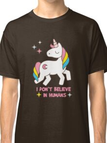 I Don't Believe In Humans - Unicorn Funny T Shirt Classic T-Shirt