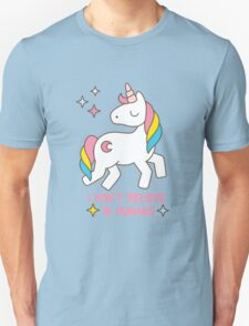 I Don't Believe In Humans - Unicorn Funny T Shirt Unisex T-Shirt