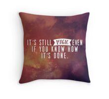 It's Still Magic Throw Pillow
