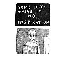 NO INSPIRATION Photographic Print