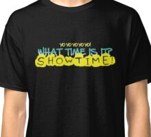 What Time is it?  Show Time! Classic T-Shirt