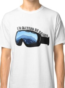 I'd Rather Be Skiing - Goggles Classic T-Shirt