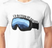 I'd Rather Be Skiing - Goggles Unisex T-Shirt