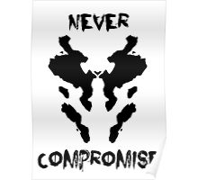 Never Compromise Rorschach Watchmen Poster