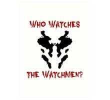 Who watches the watchmen? Rorschach Watchmen Art Print