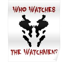 Who watches the watchmen? Rorschach Watchmen Poster