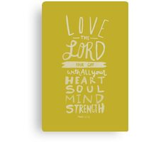 Mark 12: 30 x Mustard Canvas Print