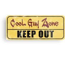 Cool Guy Zone  Metal Print