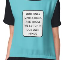 OUR ONLY LIMITATIONS Chiffon Top