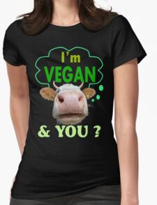 I'm Vegan And You? Womens Fitted T-Shirt