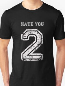 Hate You 2 - Funny Humor Sports Athlete Looking T Shirt  Unisex T-Shirt