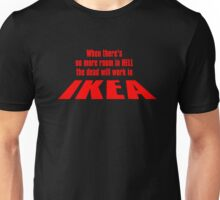 When there's no more room in hell... Unisex T-Shirt