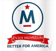 Evan McMullin -  Better for America! Poster